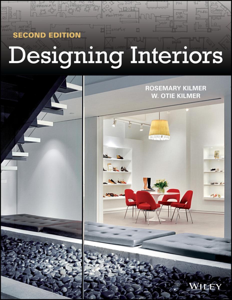 Designing Interiors Rosemary Kilmer, W. Otie Kilmer
